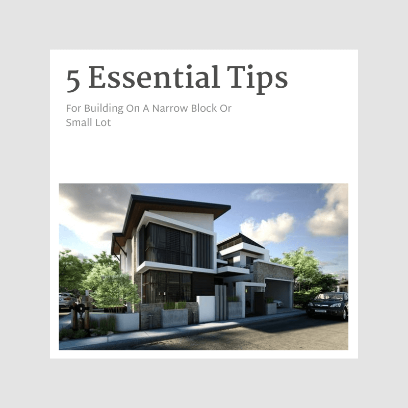 5 Essential Tips for Building on a Narrow Block or Small Lot.